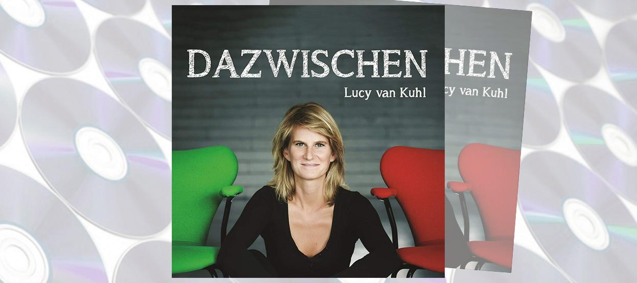 CD-Tipp: Lucy van Kuhl – Dazwischen