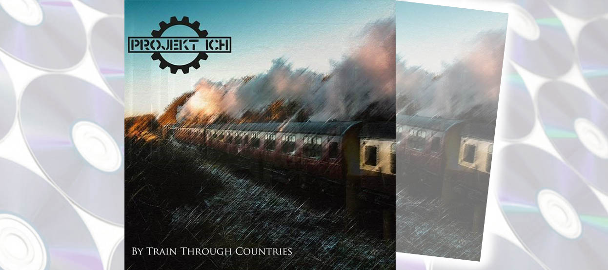 CD-Tipp: Projekt Ich – By Train Trough Countries