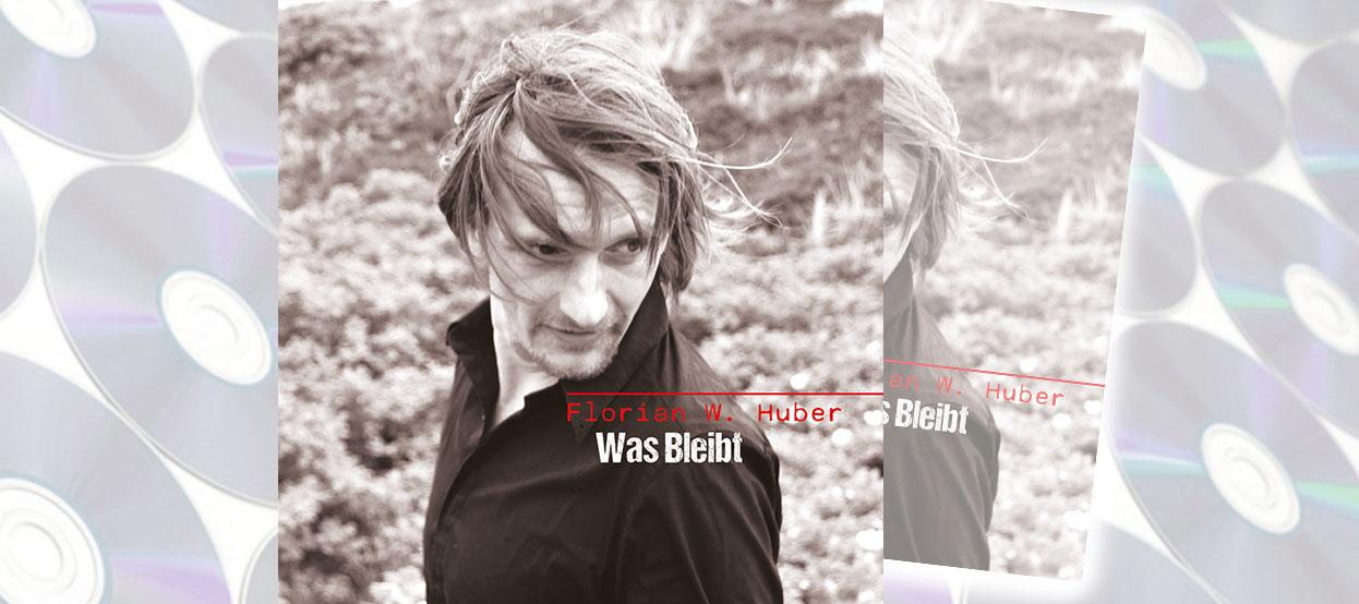 CD-Tipp: Florian W. Huber – Was bleibt