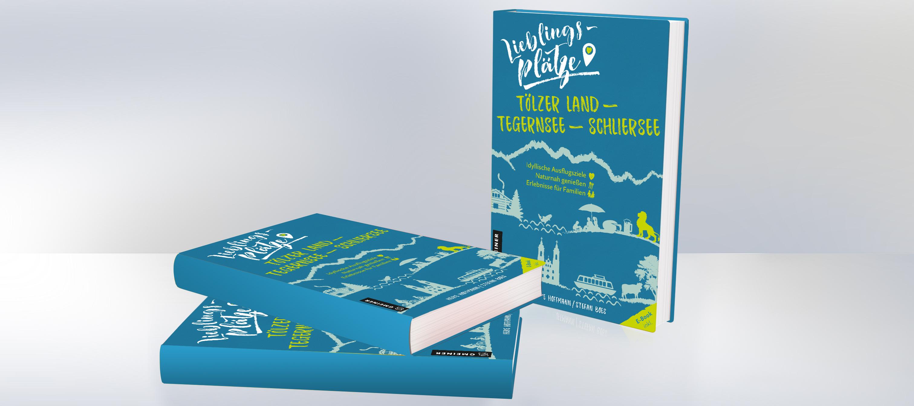 Buch-Tipp: Lieblingsplätze: Tölzer Land – Tegernsee – Schliersee
